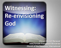 Witnessing: Re-envisioning God training module by Robyn Ratcliffe and Lyle Pointer
