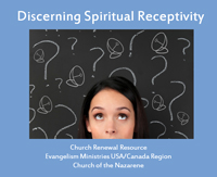 discerning spiritual receptivity training module for Nazarene churches